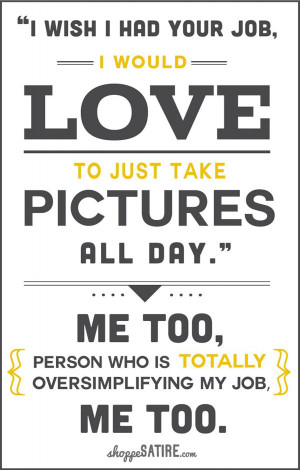 Sarcastic Quotes that pinches photographers (15)