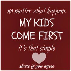 kids come first quotes quote family quote family quotes parent quotes ...