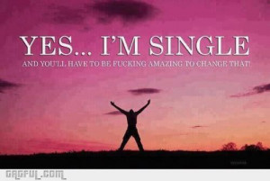 happy to be single #single #awesome #teen #you would have to be ...