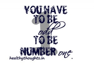 ... to be odd to be number one-thought for the day-motivational quotes
