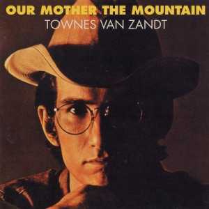 Our Mother the Mountain – Townes Van Zandt –