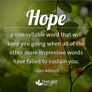 Hope: It will keep you going when all of the other more impressive ...