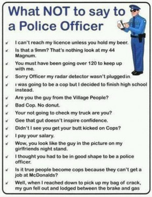 what not to say to a police officer