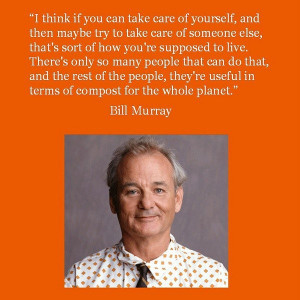bill murray quotes got that going for me bill murray