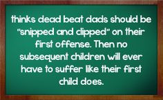 Deadbeat Dad Quotes For Facebook Image quotes about deadbeat