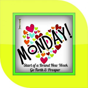 The start of a brand new week!