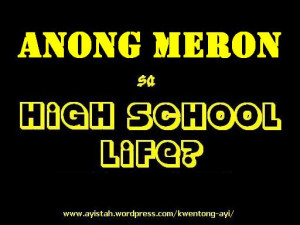 High School Life Quotes Tagalog