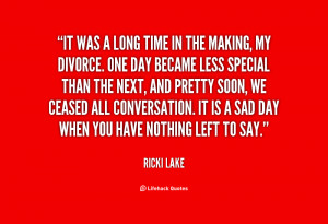 ... all conversation. It is a sad day when you have nothing left to say