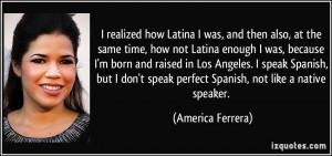 Latinas Quotes Tumblr I realized how latina i was,