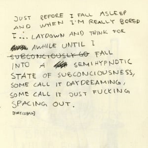 quote by kurt cobain, taken from his journals-book]