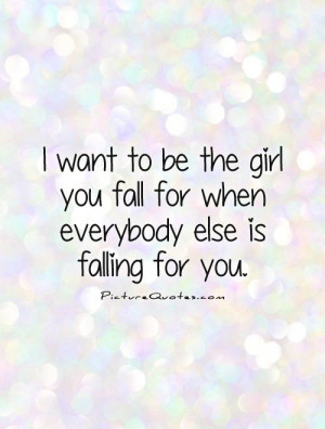 ... you fall for when everybody else is falling for you. Picture Quote #1