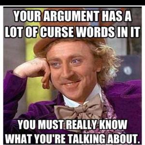 Willy Wonka sarcasm - CURSING argument