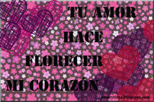 tu amor hace florecer mi corazon quote