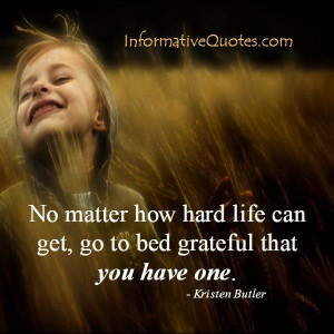 No matter how hard life can get