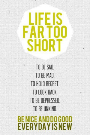 Life Is Not Too Short Quotes