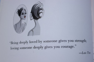 ... You Strength Loving Someone Deeply Gives You Courage - Courage Quote
