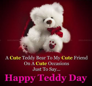 Cute Happy Teddy Bear Day Saying Quotes Pictures