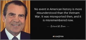 ... was misreported then, and it is misremembered now. - Richard M. Nixon