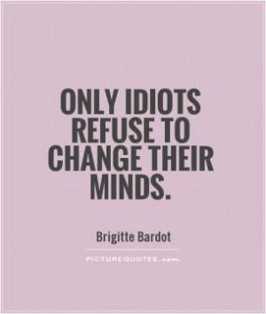 Women Quotes Unhappy Quotes Brigitte Bardot Quotes