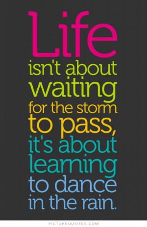 Life Quotes Motivational Quotes Inspiring Quotes Dance Quotes Rain ...