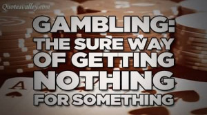 Gambling Is A Disease Of Barbariand Superficially Civilized