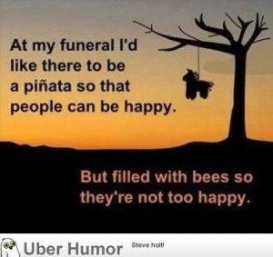... funeral….. - http://geekstumbles.com/funny/uber-humor/at-my-funeral