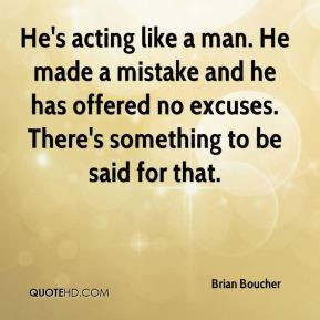 Brian Boucher - He's acting like a man. He made a mistake and he has ...