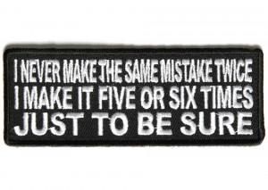 P3864-I-Never-make-the-Same-Mistake-Twice-I-make-it-five-or-size-times ...