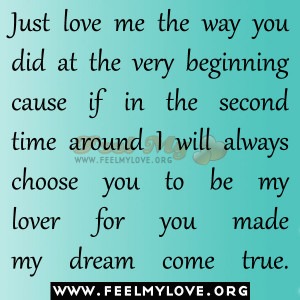 Just love me the way you did at the very beginning