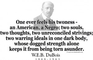 Design #GT118 W.E.B. DuBois - One ever feels his twoness
