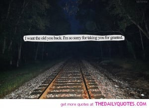 want-the-old-you-back-sorry-take-granted-quote-pic-break-up-quotes ...