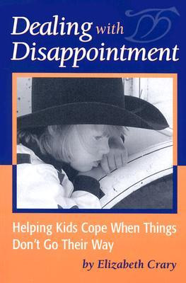 Dealing with Disappointment: Helping Kids Cope When Things Don't Go ...