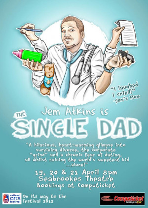"""... Show THIS week Thursday, Friday and Saturday:- """"The Single Dad"""