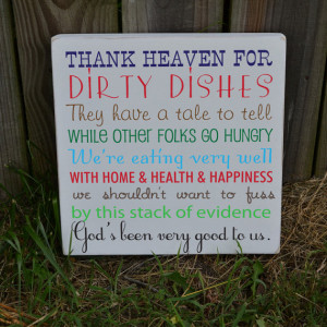 Thank heaven for dirty dishes painted wood sign