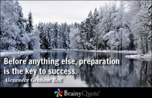 Before anything else, preparation is the key to success. - Alexander ...
