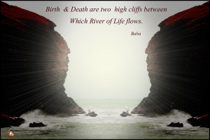 Birth & Death are two high cliffs between