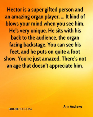 Hector is a super gifted person and an amazing organ player, ... It ...