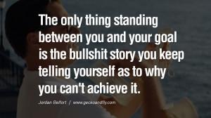 ... it. Empowering Jordan Belfort Quotes As Seen In Wolf Of Wall Street