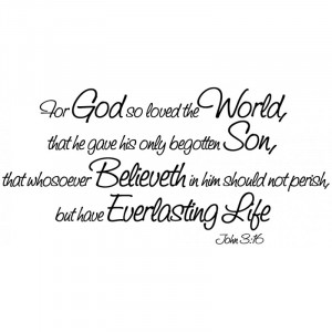... 16 Scripture wall quote, decal   For God so loved… everlasting Life