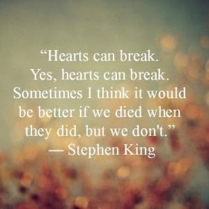 Stephen King; Hearts In Atlantis quote #heartscanbreak