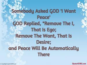 Somebody Asked GOD- 'I Want Peace'...