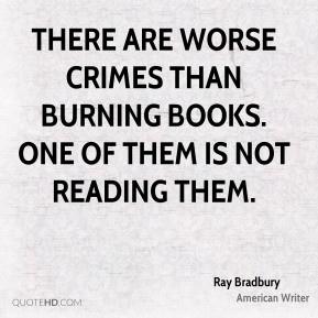 ray-bradbury-ray-bradbury-there-are-worse-crimes-than-burning-books ...