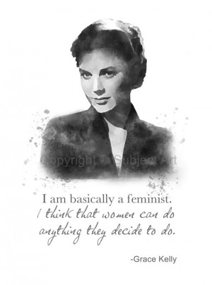 GRACE KELLY Quote Art Print 'I think that women can do anything they ...