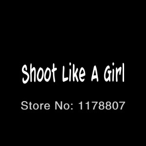 Deer Hunting Quotes For Girls Wholesale shoot like a girl