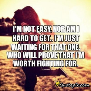 That I'm Worth Fighting For. - QuotePix.com - Quotes Pictures, Quotes ...