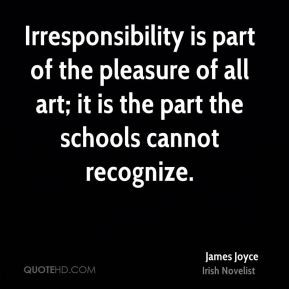 james-joyce-novelist-irresponsibility-is-part-of-the-pleasure-of-all ...