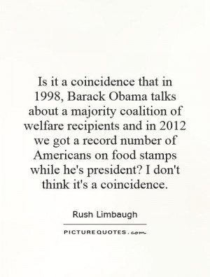 ... food stamps while he's president? I don't think it's a coincidence