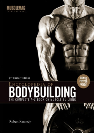 Encyclopedia of bodybuilding the complete a-z book on muscle building