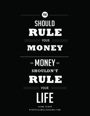 You Should Rule Your Money – Money Quotes