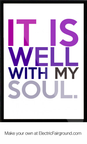 It is well with my soul. Framed Quote